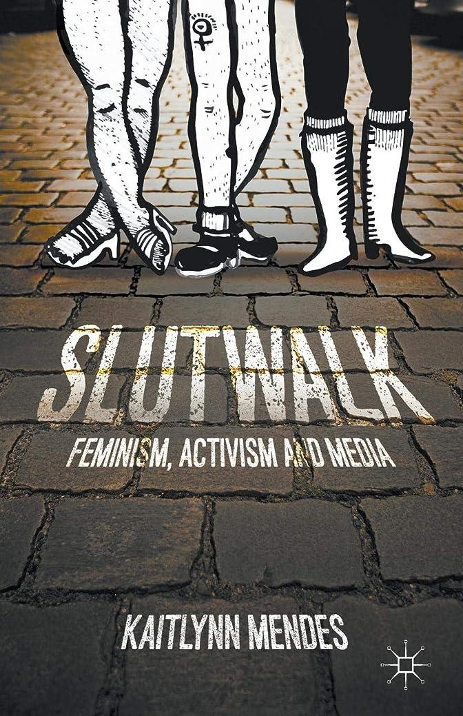 周りボットスーツSlutWalk: Feminism, Activism and Media
