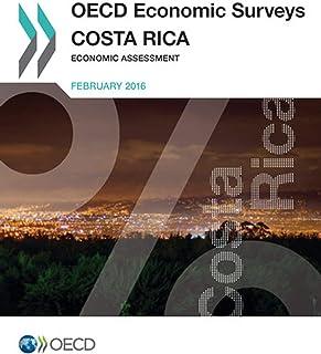 OECD Economic Surveys: Costa Rica 2016 Economic Assessment