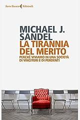 La tirannia del merito: Perché viviamo in una società di vincitori e di perdenti (Italian Edition) Kindle Edition