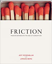 Friction: Passion Brands in the Age of Disruption