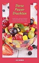 Verse Power Vruchten: Heerlijke Receptideeën Voor Power Vruchten In Een Klein Schaaltje (Vers & Gezonde Keuken)
