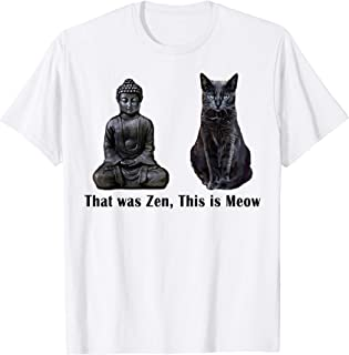 That Was Zen, This Is MEOW Cat Kitten Buddha Funny T-Shirt