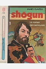 Shogun, tome 1 : le roman des samourais Poche
