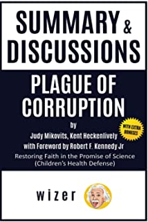 Summary & Discussions of Plague of Corruption by Judy Mikovits, Kent Heckenlively with Foreword by Robert F. Kennedy Jr.: ...