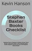 Stephen Baxter Books Checklist: Reading Order of Destiny's Children Series, Flood Series, Long Earth Series, Time Odyssey Series, Xeelee Sequence Series and List of All Stephen Baxter Books