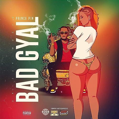Bad Gyal Explicit De Prince Pin En Amazon Music Amazones