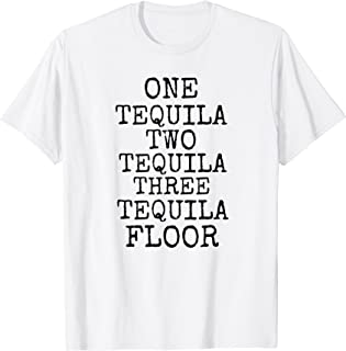 One Two Three Tequila Floor T Shirt