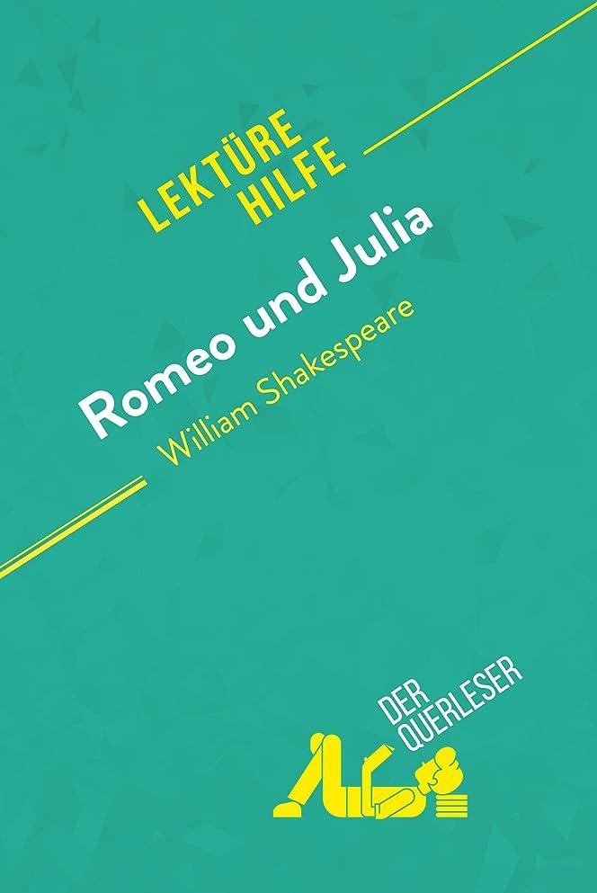 瞑想する瞑想するみぞれRomeo und Julia von William Shakespeare (Lektürehilfe): Detaillierte Zusammenfassung, Personenanalyse und Interpretation (German Edition)