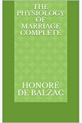 The Physiology of Marriage Complete Kindle Edition