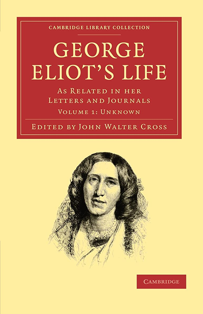 議論する排他的シエスタGeorge Eliot's Life, as Related in her Letters and Journals (Cambridge Library Collection - Literary  Studies)