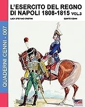 L'esercito del Regno di Napoli 1808-1815 Vol. 3 (Quaderni Cenni) (Volume 7) (Italian Edition)