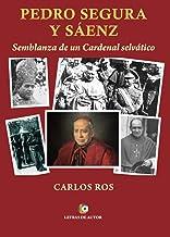 Pedro Segura y Sáenz. Semblanza de un Cardenal selvático