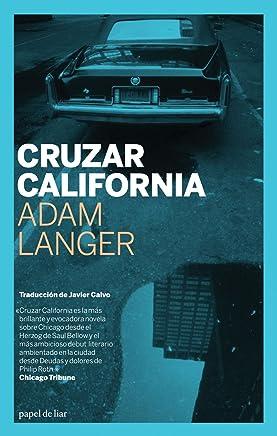Cruzar California / Crossing California