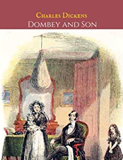 Dombey And Son: A First Unabridged Edition (Annotated) By Charles Dickens.