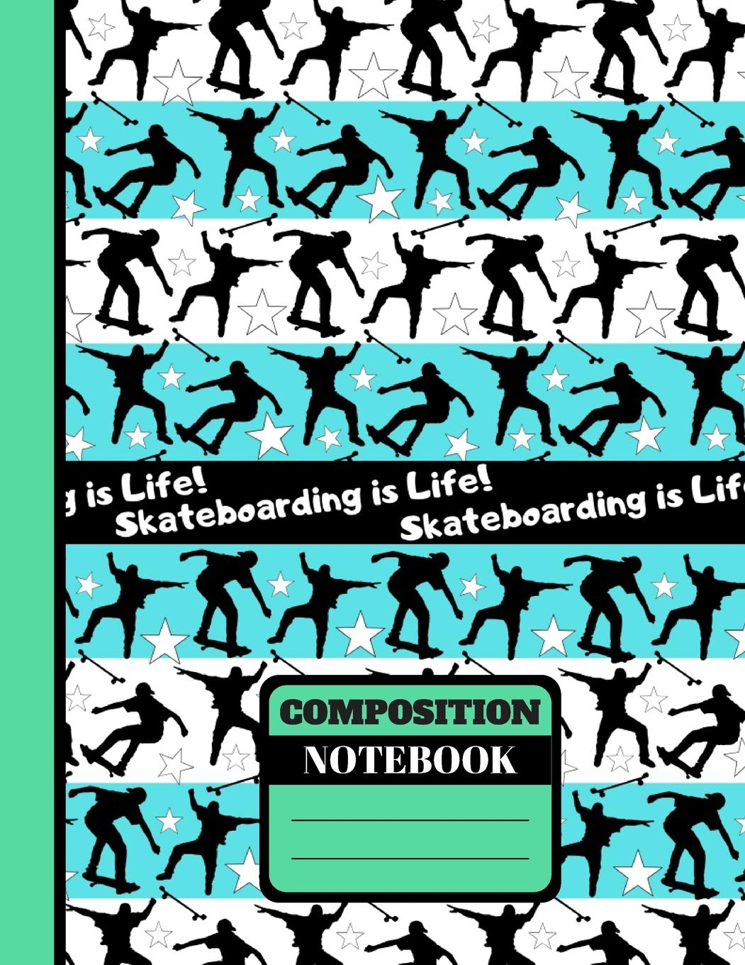 Skateboarding Is Life! (COMPOSITION NOTEBOOK): Skateboarding Quote Pattern Print Novelty Gift - College Ruled Skateboardin...