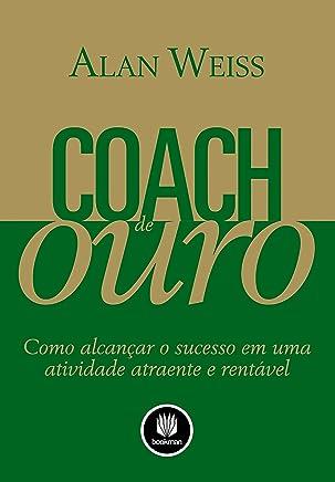 Coach de Ouro: Como Alcançar o Sucesso em uma Atividade Atraente e Rentável