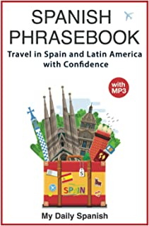 Spanish Phrase book: +1000 COMMON SPANISH Phrases to travel in Spain and latin America with confidence!