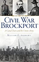 Civil War Brockport: A Canal Town and the Union Army