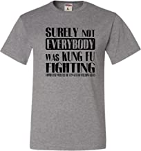 Adult Surely Not Everybody was Kung Fu Fighting T-Shirt