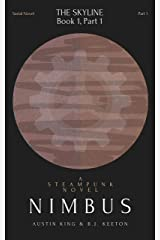 Nimbus: A Steampunk Novel (Part 1) (Nimbus: A Serial Steampunk Novel) Kindle Edition