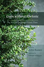 Logos Without Rhetoric: The Arts of Language before Plato (Studies in Rhetoric & Communication)