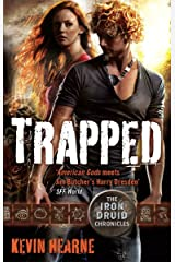 Trapped: The Iron Druid Chronicles Kindle Edition