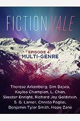 Fictionvale Episode 4: Multi-Genre (Fictionvale Magazine) Kindle Edition