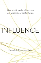 Influence: How social media influencers are shaping our digital future