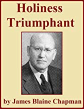 Holiness Triumphant, and Other Sermons on Holiness
