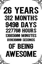 26 years 312 months Of Being Awesome: 26th Birthday Notebook Journal for Men & Women, A Happy Birthday 26 Years Old Journa...