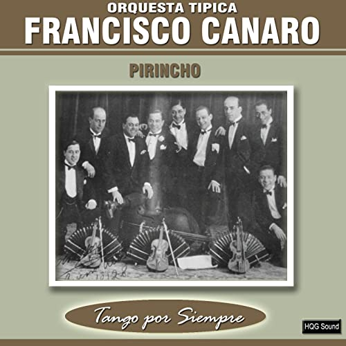 Pirincho by Orquesta Típica Francisco Canaro on Amazon Music - Amazon.com