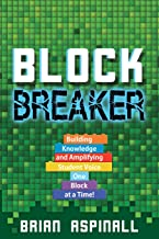 Block Breaker: Building Knowledge and Amplifying Student Voice One Block at a Time