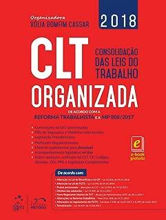 CLT Organizada: de Acordo com a Reforma Trabalhista e a MP 808/2017