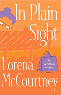 In Plain Sight (An Ivy Malone Mystery Book #2)