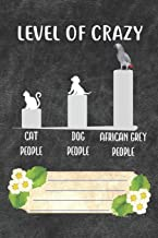 Level Of Crazy Notebook Journal: 110 Blank Lined Paper Pages 6x9 Personalized Customized Notebook Journal Gift For African Grey Parrot Bird Owners and Lovers
