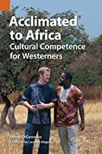 Acclimated to Africa: Cultural Competence for Westerners (Publications in Ethnography)