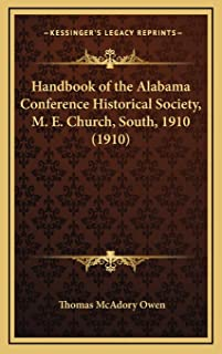 Handbook of the Alabama Conference Historical Society, M. E. Church, South, 1910 (1910)