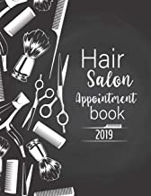 Hair salon appointment book 2019: Calendar Monthly 52 Weeks Monday To Sunday 7AM To 8PM Planner Organizer 15 Minutes Sections For Salons, Spas, Hair Stylist, Beauty (Planner Salon Appointment)