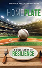 Home Plate: A True Story of Resilience