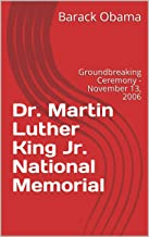 Dr. Martin Luther King Jr. National Memorial: Groundbreaking Ceremony - November 13, 2006