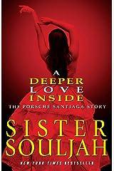 A Deeper Love Inside: The Porsche Santiaga Story (English Edition) eBook Kindle