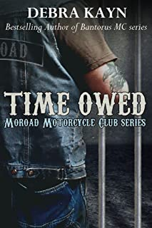 Time Owed (Moroad Motorcycle Club Book 4)