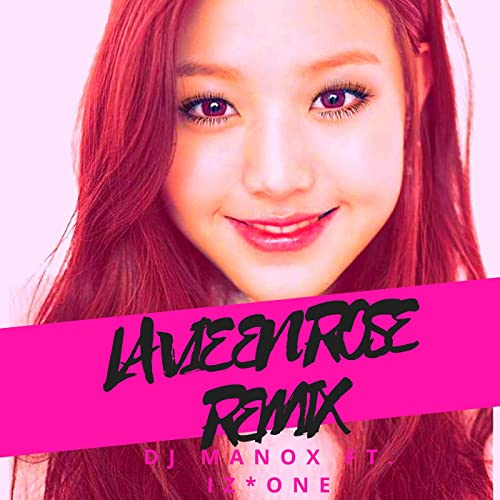 La Vie En Rose (Remix) [feat  Izone] by DJ Manox feat  Izone