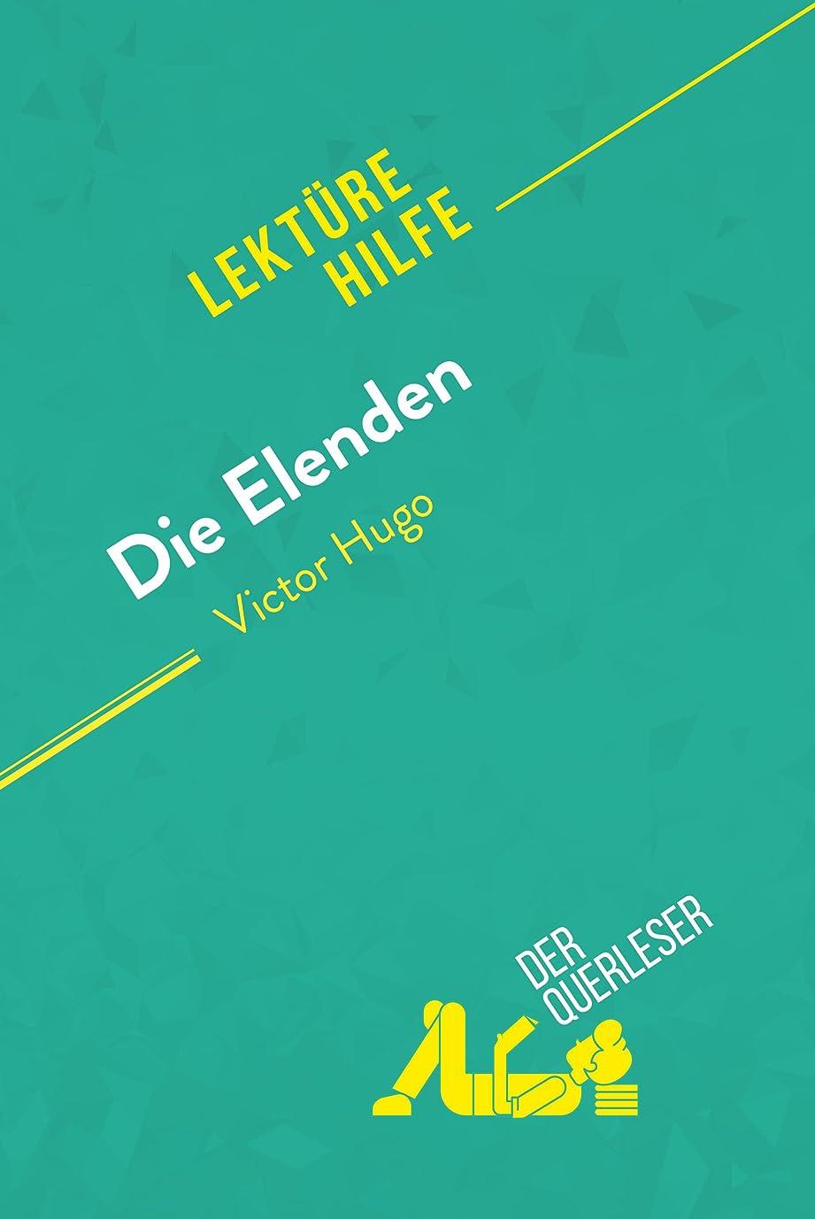偶然の消費間違えたDie Elenden von Victor Hugo (Lektürehilfe): Detaillierte Zusammenfassung, Personenanalyse und Interpretation (German Edition)