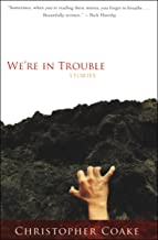 We're in Trouble: Stories