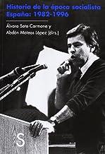 Historia De La Época Socialista. Espada. 1982-1996 (Biblioteca Histórica)