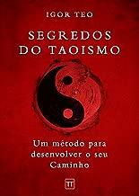 Segredos do Taoismo: Um método para desenvolver seu Caminho