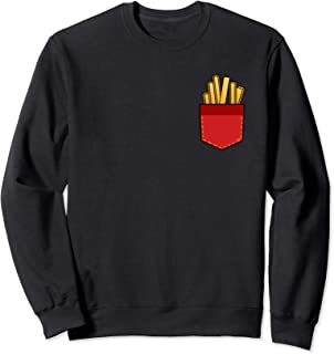 French Fries in my Pocket Funny I Love French Fries Sweatshirt