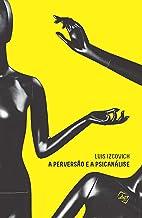 A perversão e a psicanálise (Portuguese Edition)