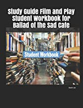 Study Guide Film and Play Student Workbook for Ballad of the Sad Cafe